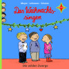Meyer/Lehmann/Schulze: Die wilden Zwerge - Das Weihnachtssingen